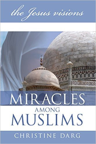 The Jesus Visions - Miracles among Muslims - book